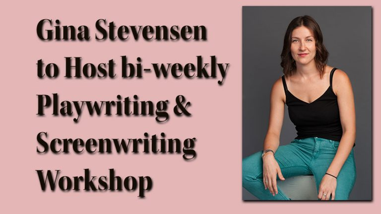 Gina Stevensen to Host bi-weekly Playwriting & Screenwriting Workshop