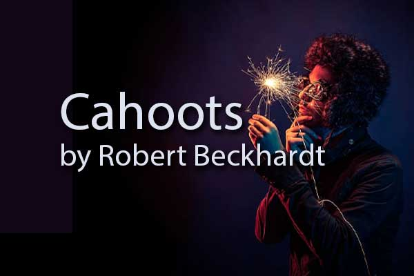 Cahoots by Robert Beckhardt, Green Mountain Writers Review