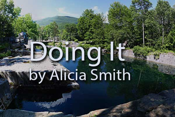 Doing It by Alicia Smith Green Mountain Writers Review