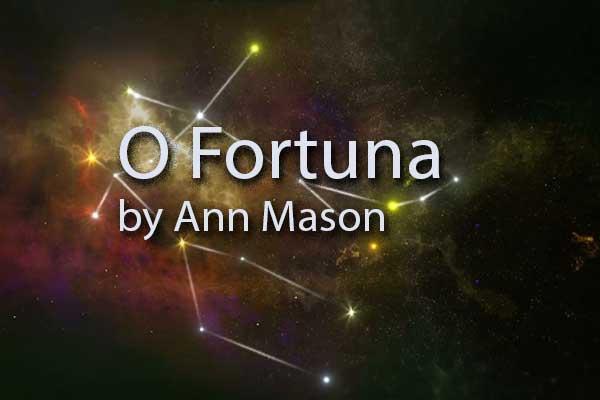 O Fortuna by Ann Mason, Green Mountain Writers Review