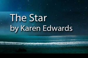 The Star by Karen Edwards, Green Mountain Writers Review
