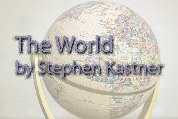 The World by Stephen Kastner, Green Mountain Writers Review